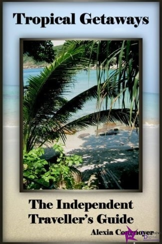 The Independent Traveller's Guide to Tropical Getaways cover